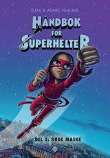 """""""Håndbok for superhelter : del 2. Del 2. Røde maske"""""""