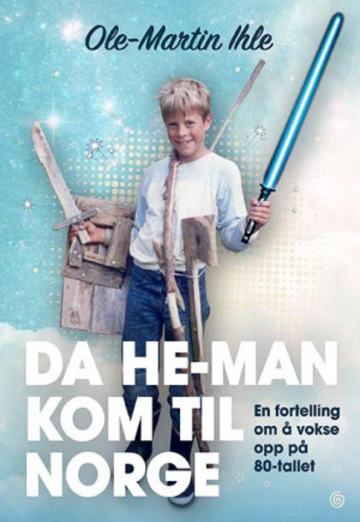 Da He-Man kom til Norge : en fortelling om å vokse opp på 80-tallet