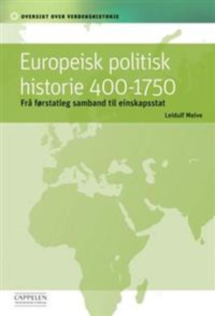 Europeisk politisk historie 400-1750 : frå førstatleg samband til einskapsstat