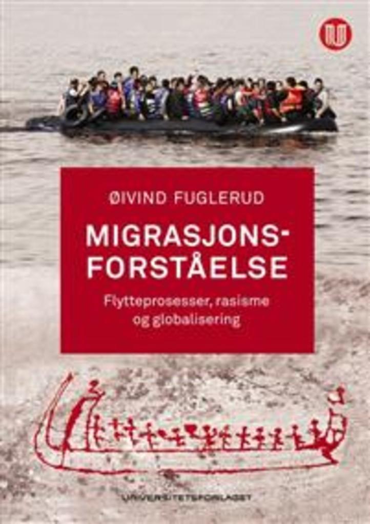 Migrasjonsforståelse : flytteprosesser, rasisme og globalisering