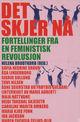 Omslagsbilde:Det skjer nå : fortellinger fra en feministisk revolusjon