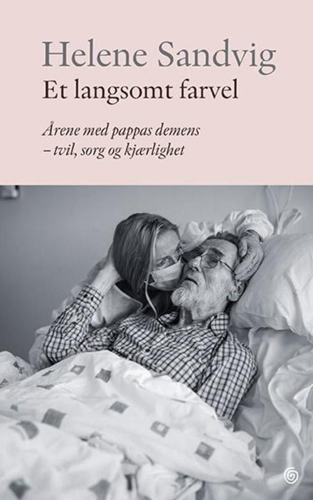 Et langsomt farvel : årene med pappas demens - tvil, sorg og kjærlighet