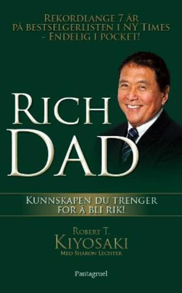 Rich dad: kunnskapen du trenger for å bli rik!