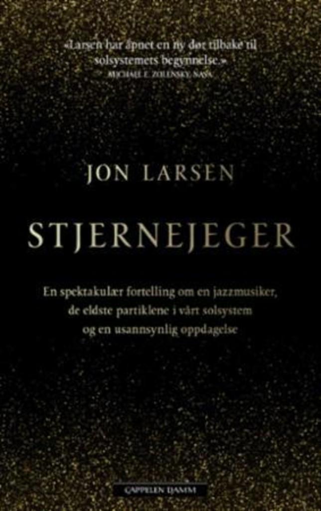 Stjernejeger : en spektakulær fortelling om en jazzmusiker, de eldste partiklene i vårt solsystem og en usannsynlig oppdagelse