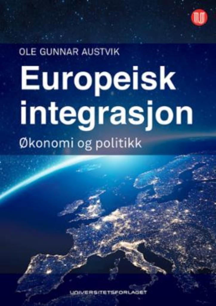 Europeisk integrasjon : økonomi og politikk