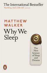 """Why we sleep : the new science of sleep and dreams"""