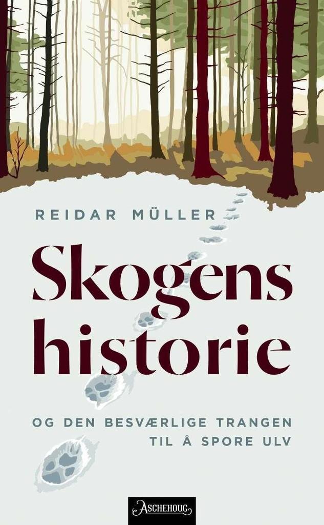 Skogens historie : og den besværlige trangen til å spore ulv