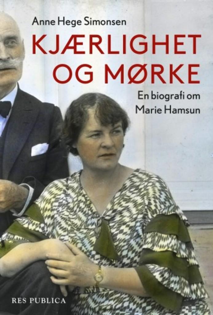 Kjærlighet og mørke : en biografi om Marie Hamsun