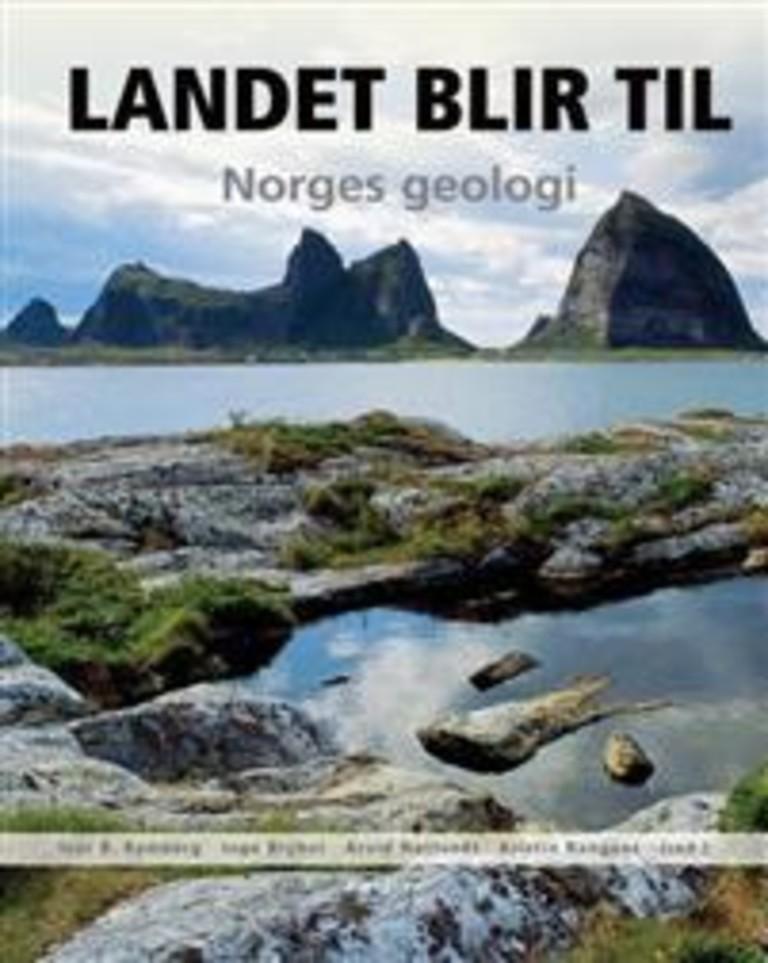 Landet blir til : Norges geologi