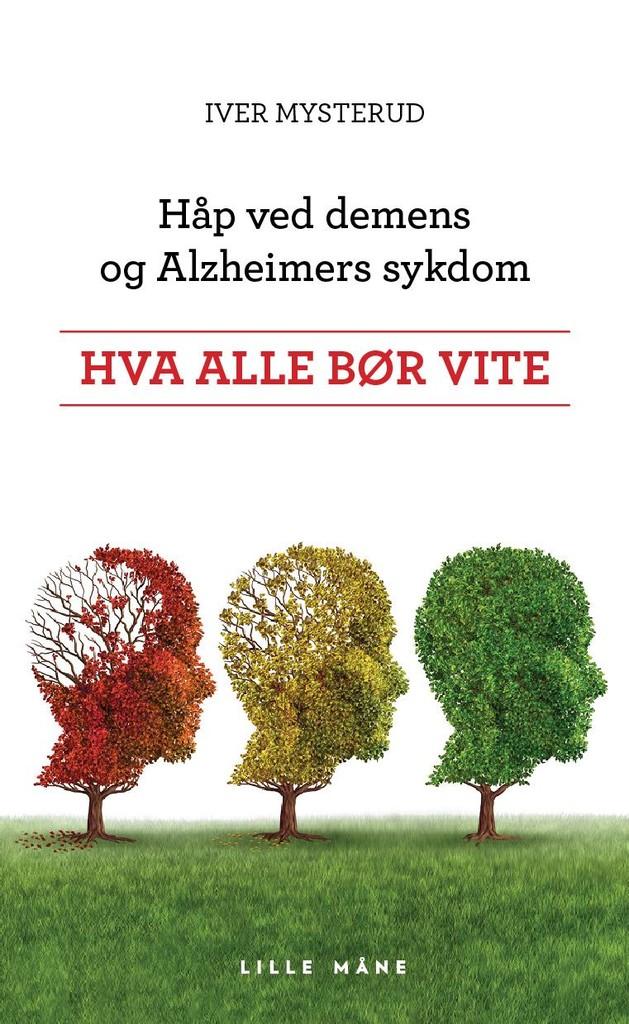 Håp ved demens og Alzheimers sykdom : hva alle bør vite