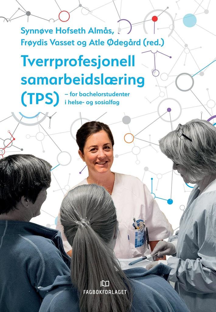 Tverrprofesjonell samarbeidslæring (TPS) : for bachelorstudenter i helse- og sosialfag