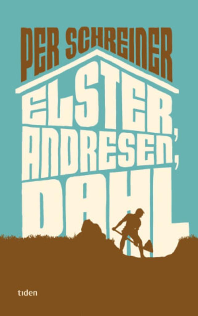 Elster, Andresen, Dahl : roman