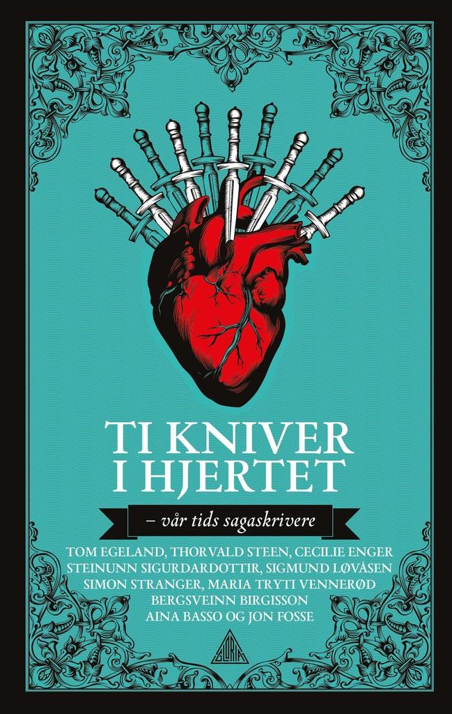 Ti kniver i hjertet : vår tids sagaskrivere