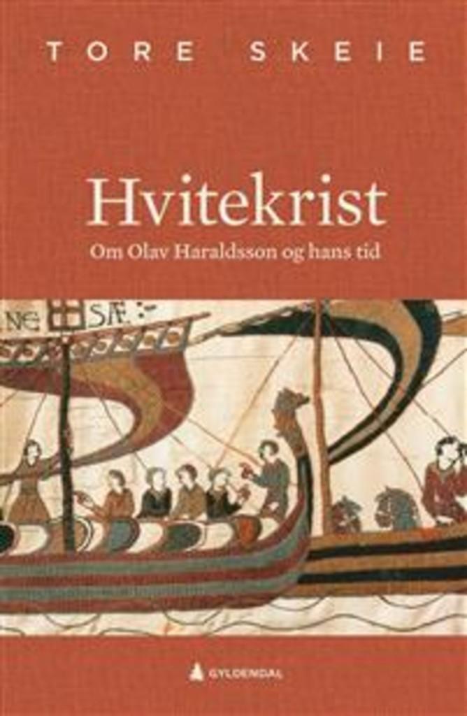 Hvitekrist (1) : om Olav Haraldsson og hans tid