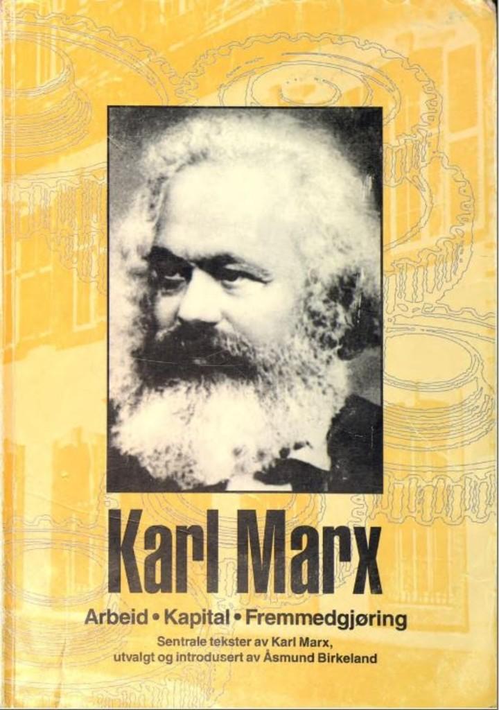 Karl Marx : arbeid, kapital, fremmedgjøring
