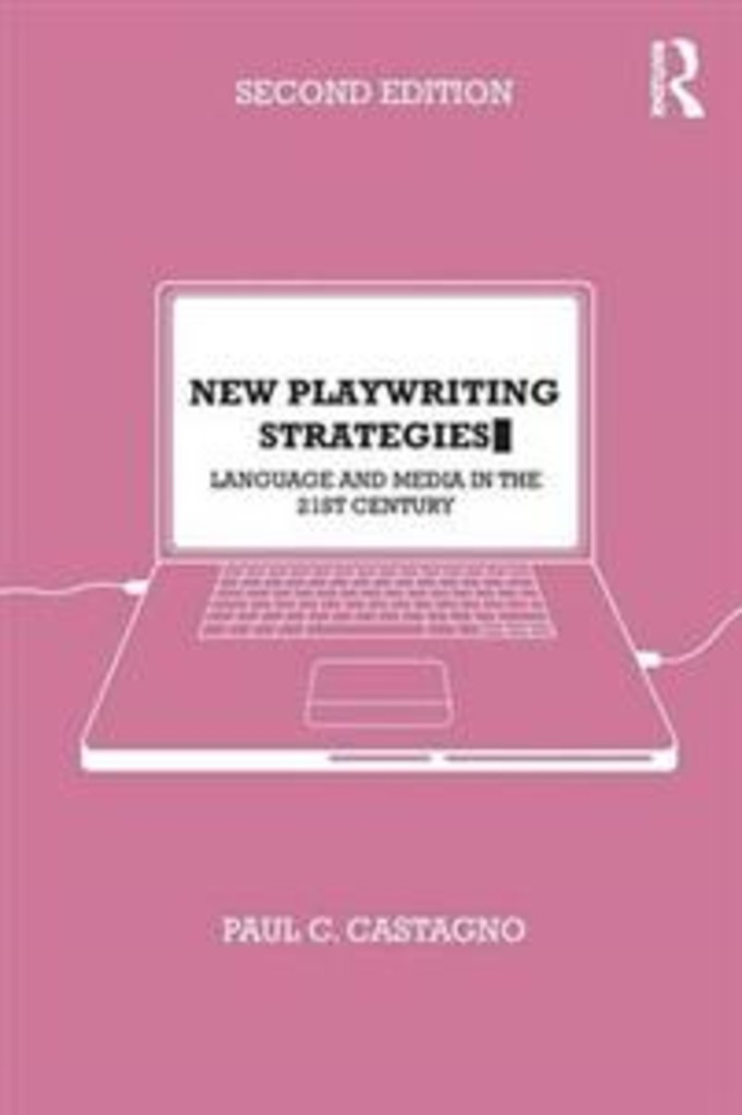 New playwriting strategies : : language and media in the 21st century