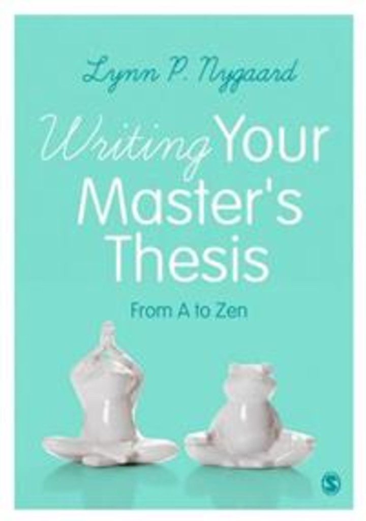 Writing your master's thesis : from A to Zen