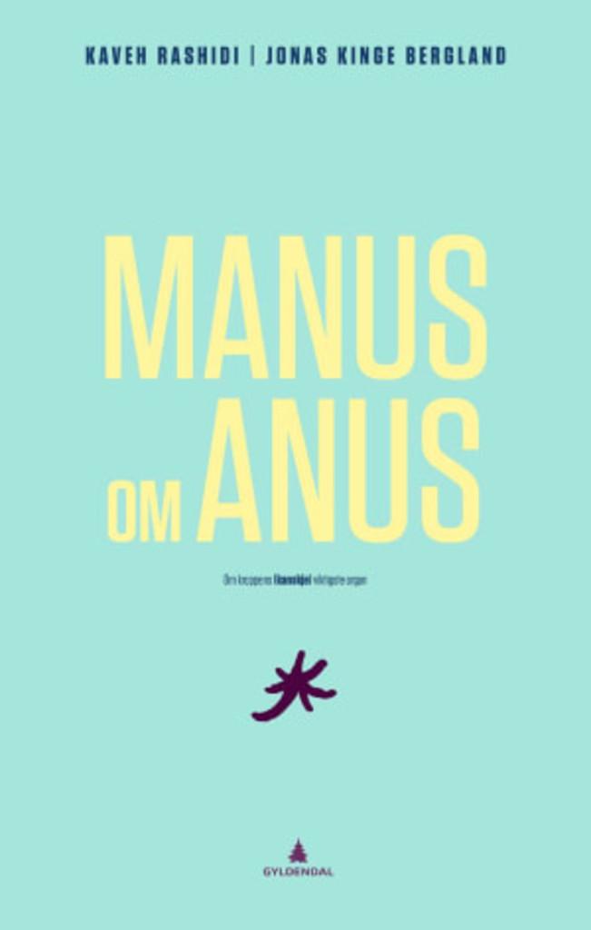 Manus om anus : om kroppens (kanskje) viktigste organ