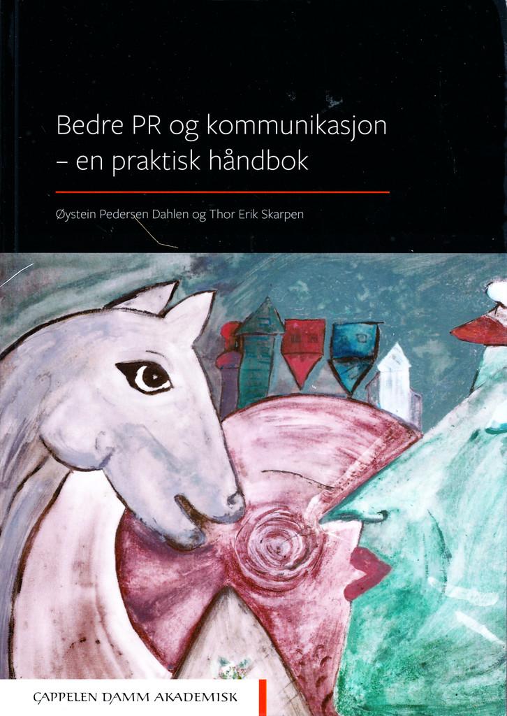Bedre PR og kommunikasjon : en praktisk håndbok