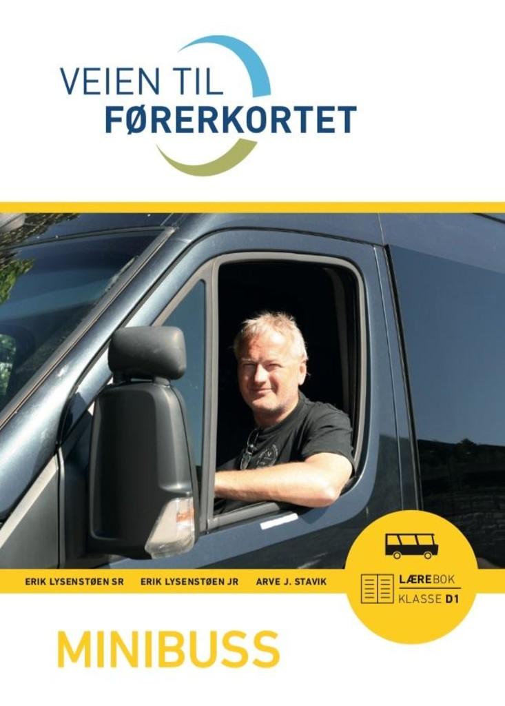 Veien til førerkortet : minibuss : lærebok klasse D1 & D1E