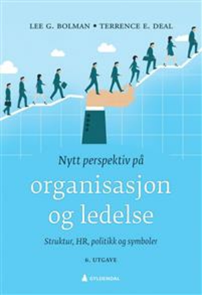 Nytt perspektiv på organisasjon og ledelse : strukturer, HR, politikk og symboler