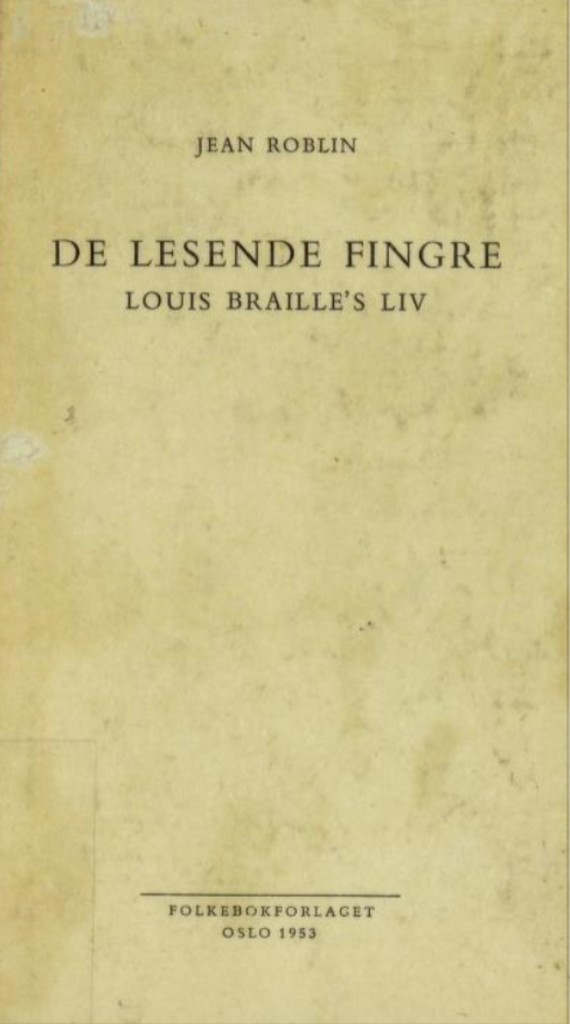 De lesende fingre : Louis Braille's liv