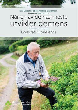Når en av de nærmeste utvikler demens : gode råd til pårørende