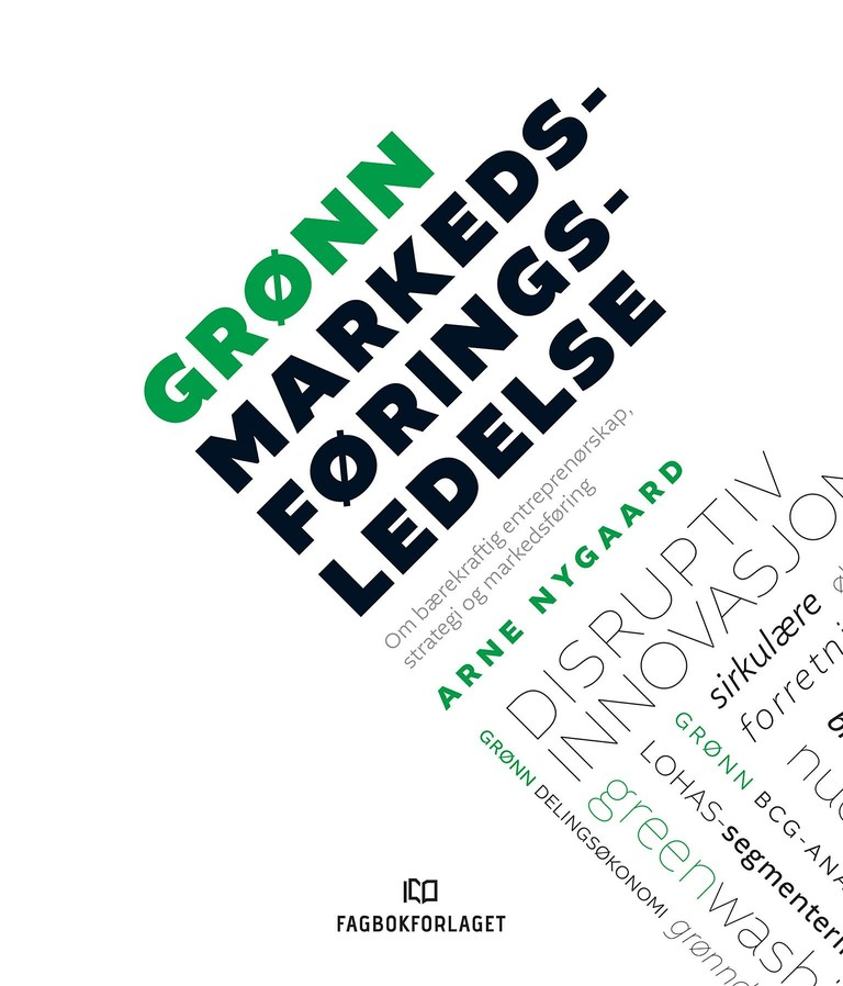 Grønn markedsføringsledelse : : om bærekraftig entreprenørskap, strategi og markedsføring