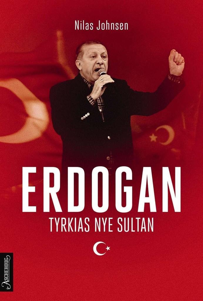 Erdogan : Tyrkias nye sultan
