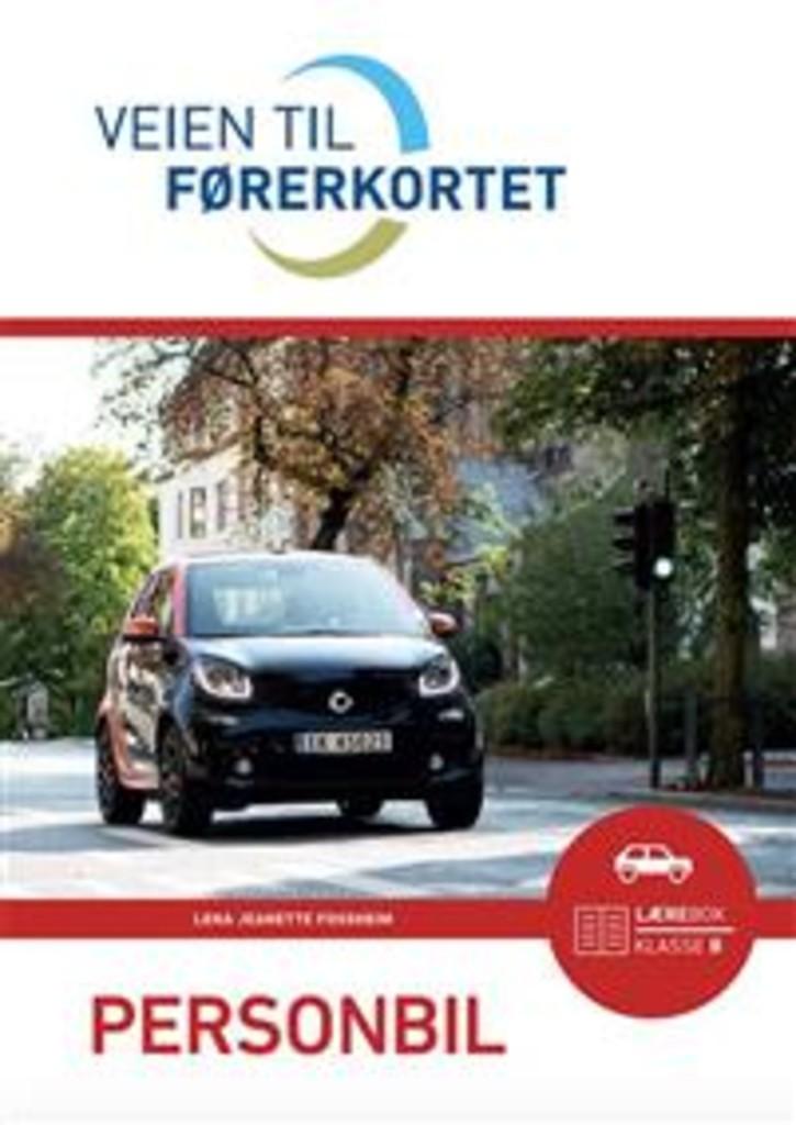 Veien til førerkortet : personbil : lærebok klasse B