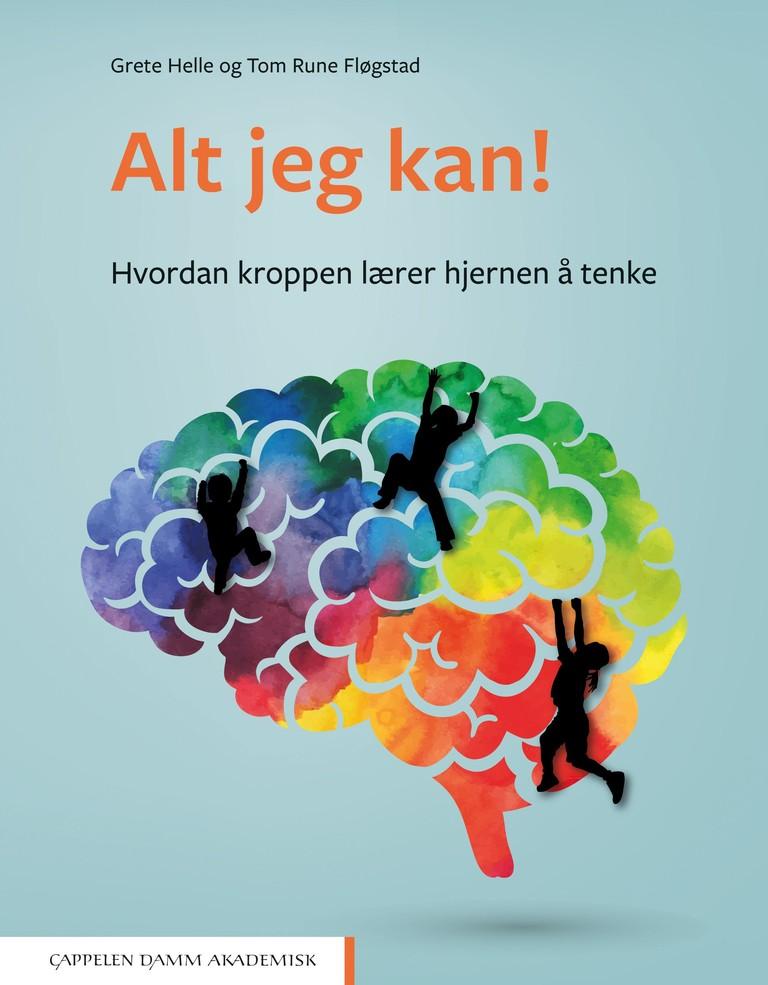 Alt jeg kan! : hvordan kroppen lærer hjernen å tenke