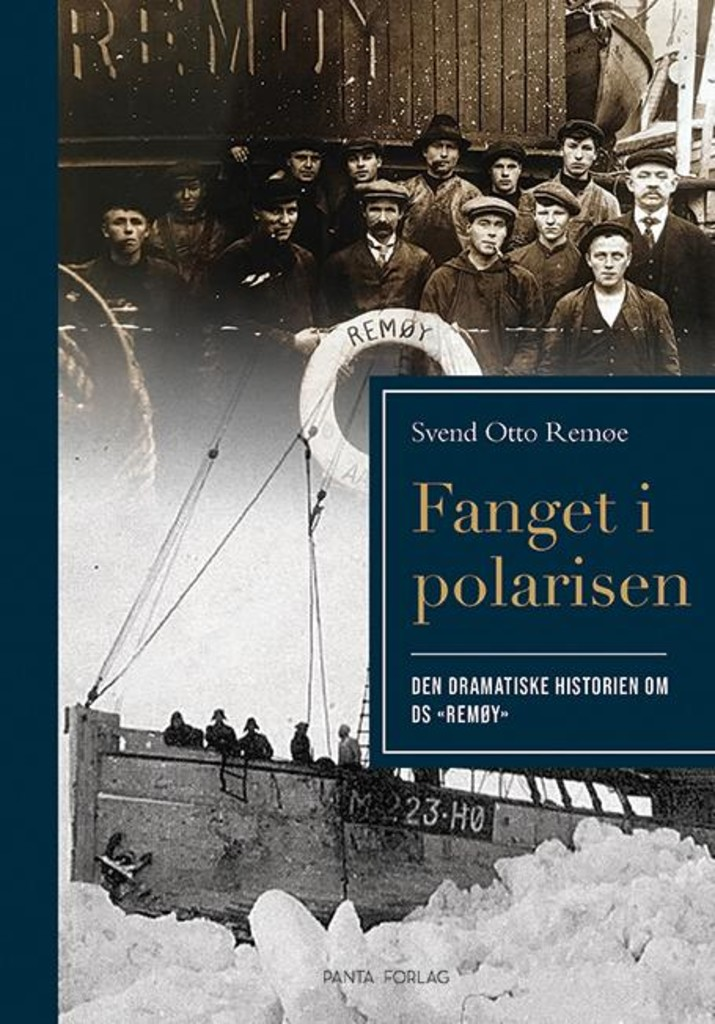 Fanget i polarisen : den dramatiske historien om DS «Remøy»