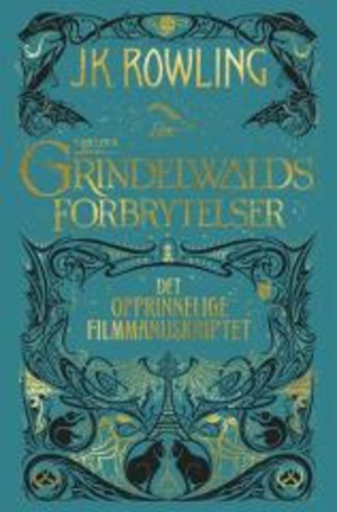 Grindelwalds forbrytelser : det opprinnelige filmmanuskriptet