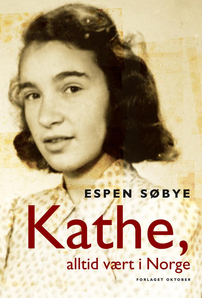 Kathe, alltid vært i Norge : biografi
