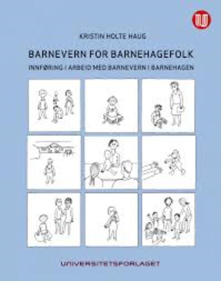 Barnevern for barnehagefolk : innføring i arbeid med barnevern i barnehagen