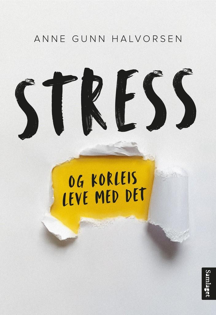 Stress og korleis leve med det : 9 historier, 14 tips