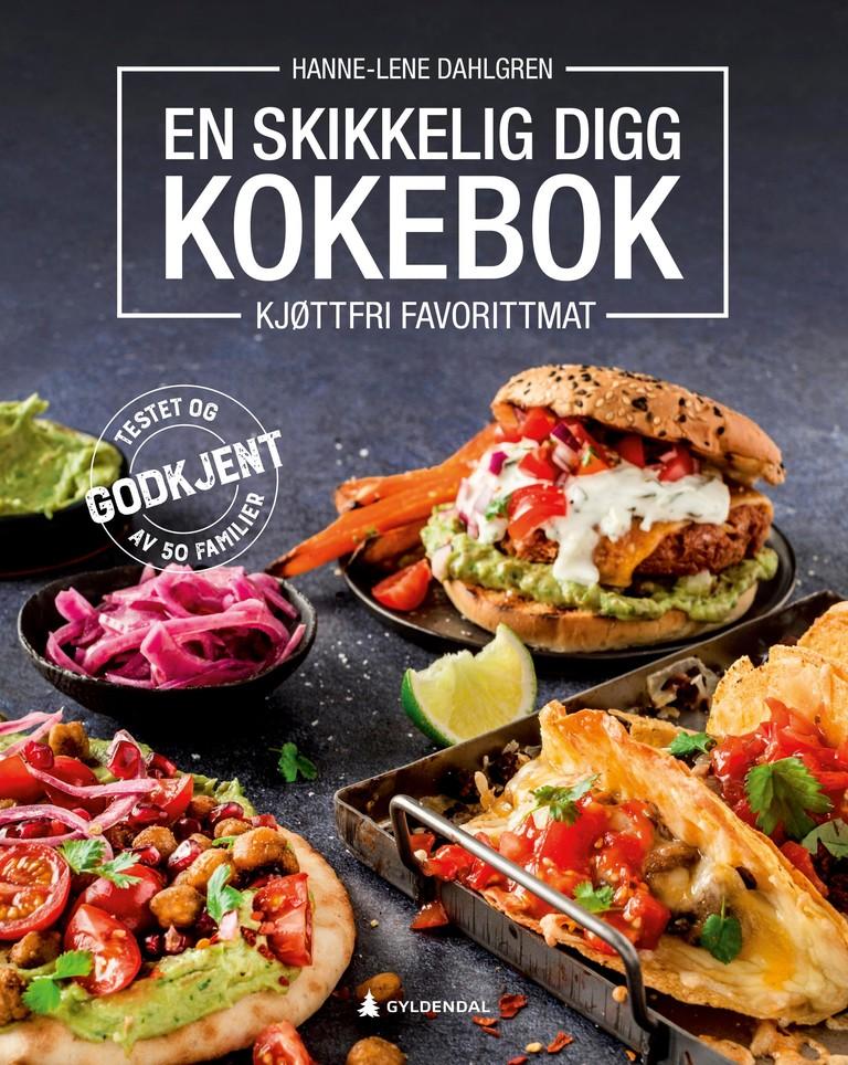 En skikkelig digg kokebok : kjøttfri favorittmat