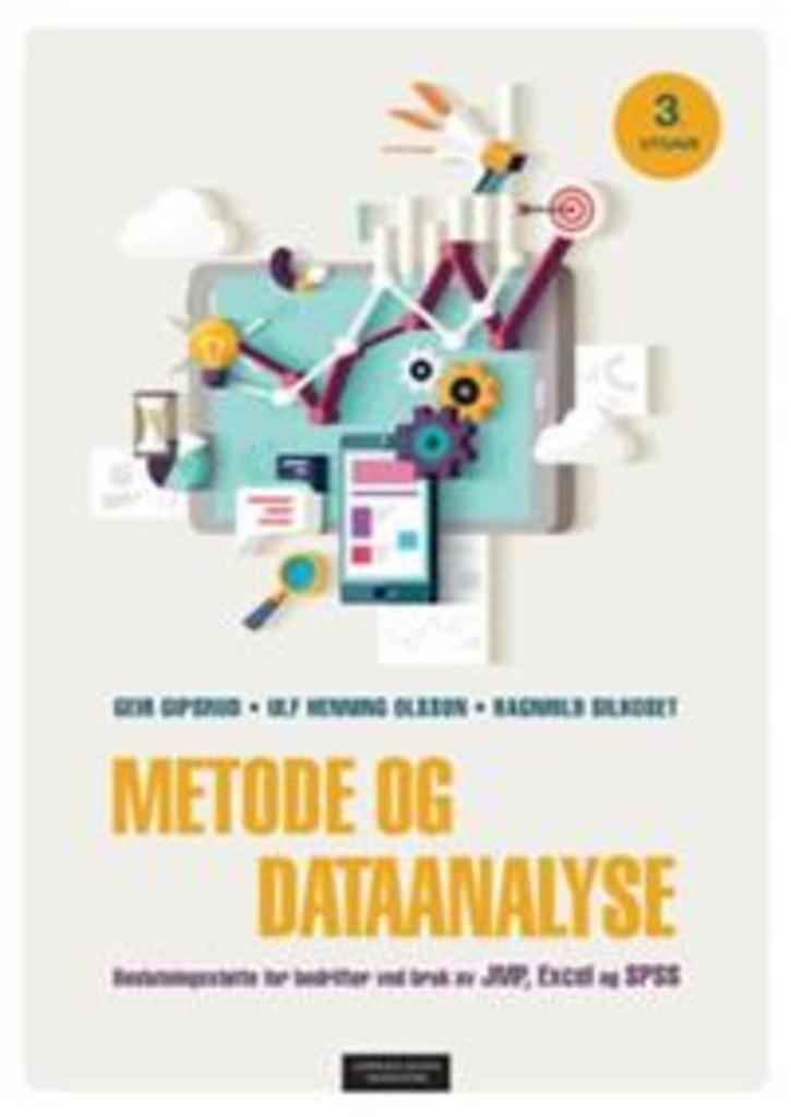 Metode og dataanalyse : beslutningsstøtte for bedrifter ved bruk av JMP, Excel og SPSS