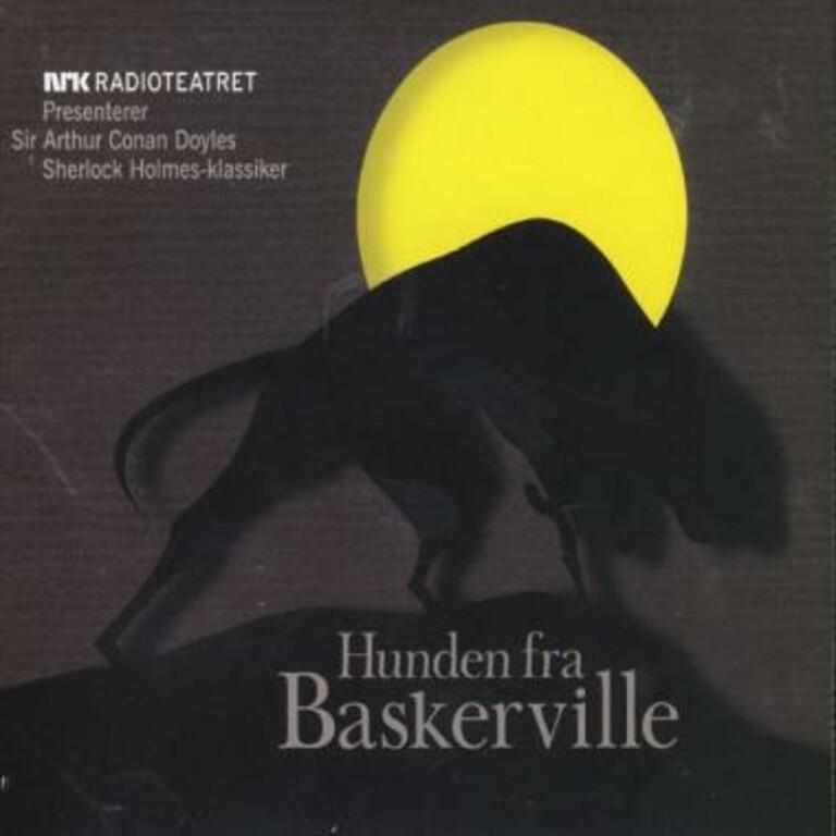 Hunden fra Baskerville : en beretning om Sherlock Holmes : hørespill