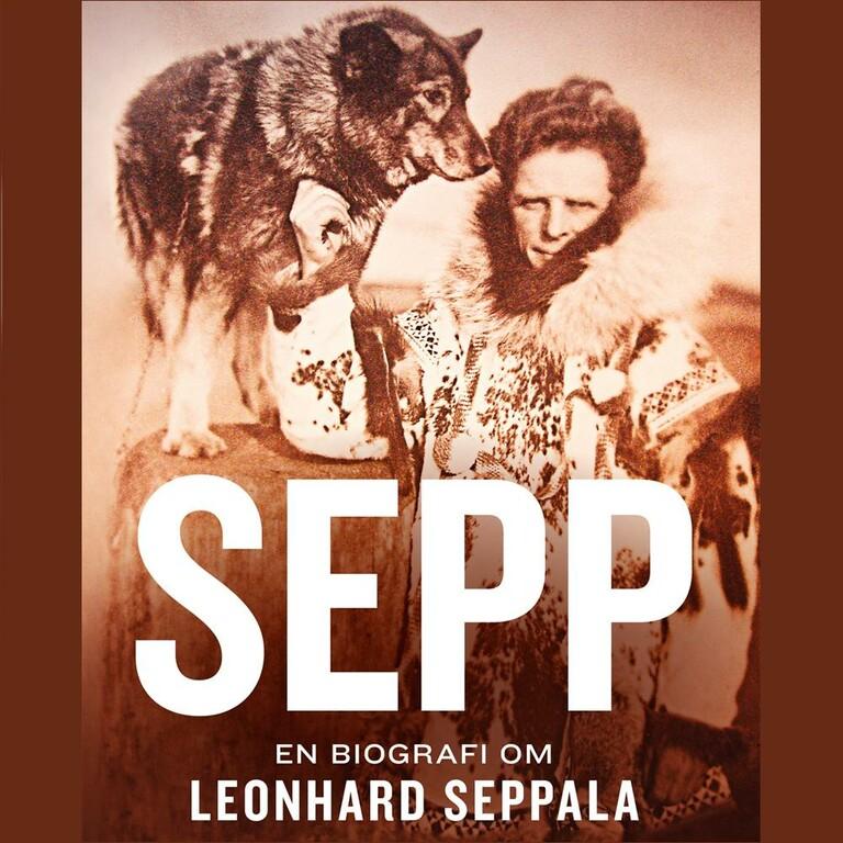 Sepp : en biografi om Leonhard Seppala