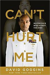 """Can't hurt me : master your mind and defy the odds"""