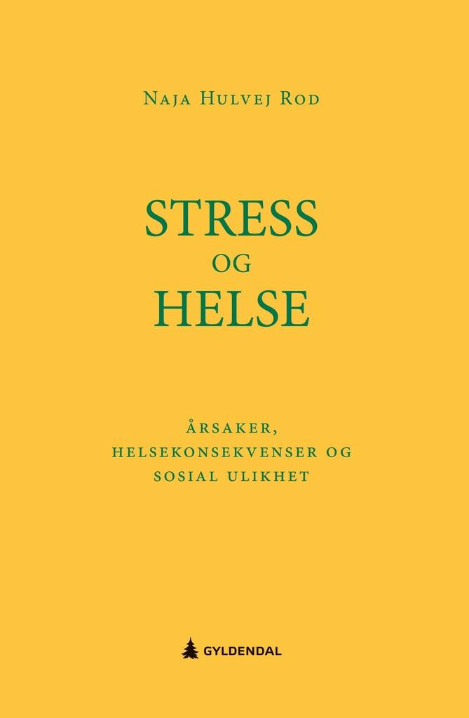 Stress og helse : årsaker, helsekonsekvenser og sosial ulikhet