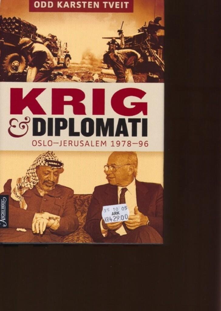 Krig & diplomati : Oslo-Jerusalem 1978-96
