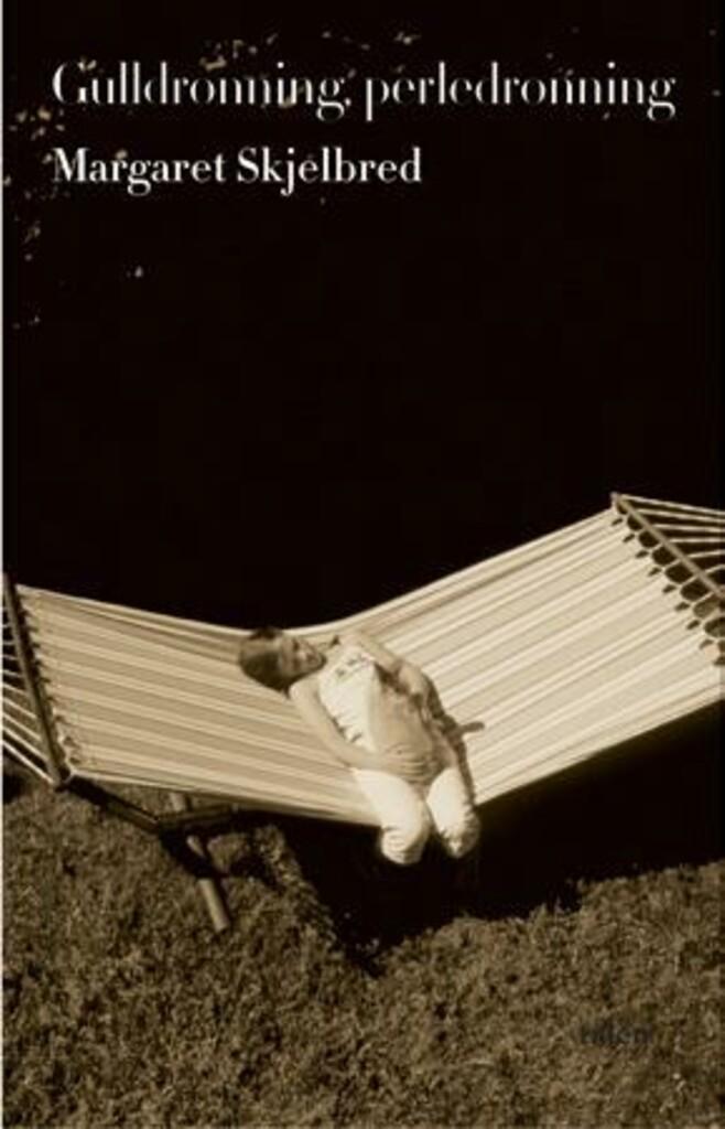 Gulldronning, perledronning : roman