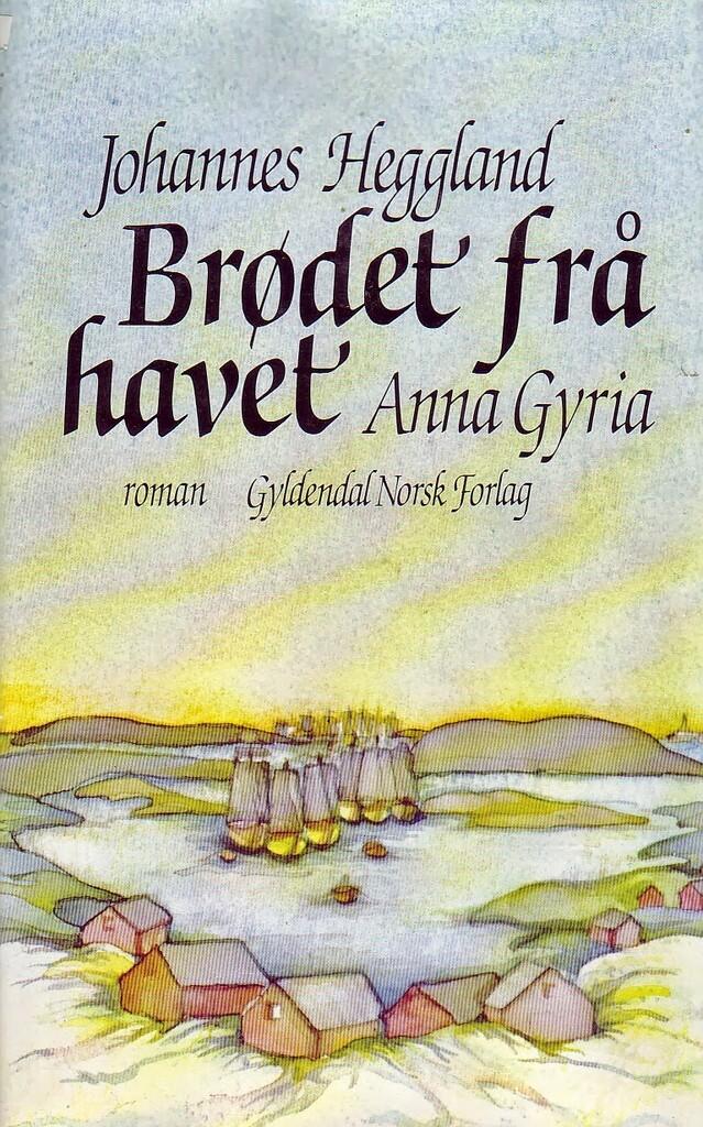 Brødet frå havet. Anna Gyria (1) : [bind 1]