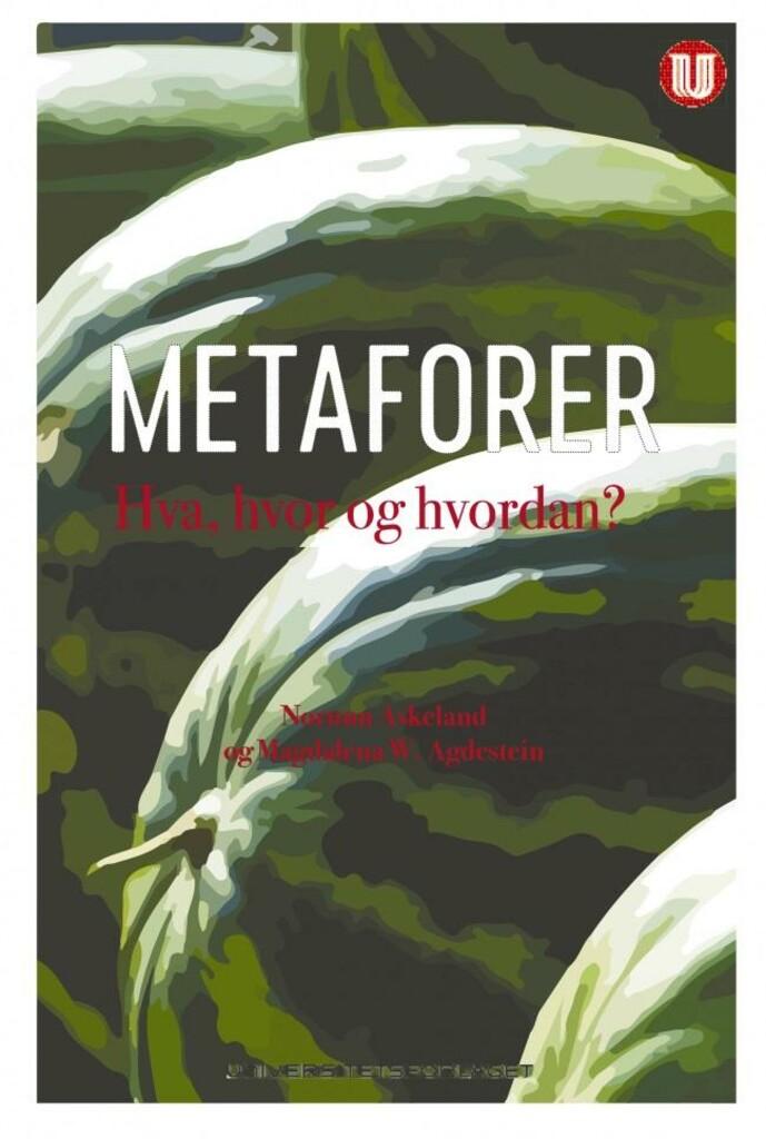 Metaforer : hva, hvor og hvorfor?