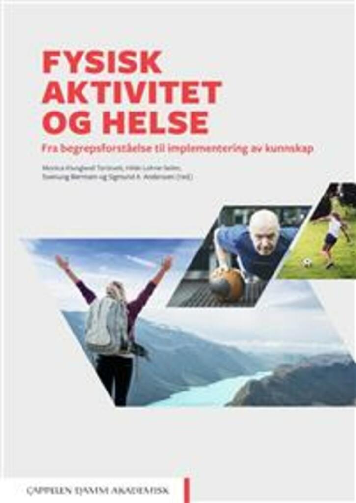 Fysisk aktivitet og helse : fra begrepsforståelse til implementering av kunnskap