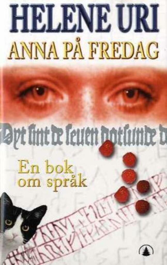 Anna på fredag : en ungdomsroman om språk og språkvitenskap