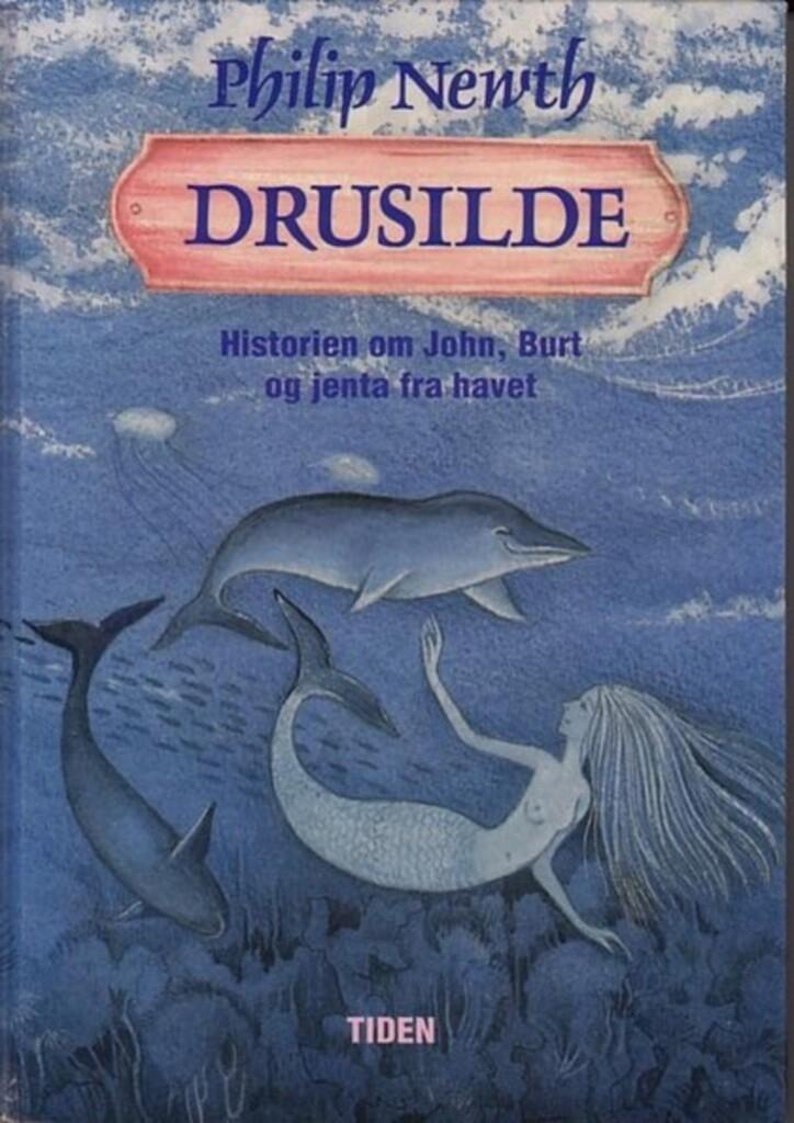 Drusilde : den utrolige historien om John, Burt og jenta fra havet