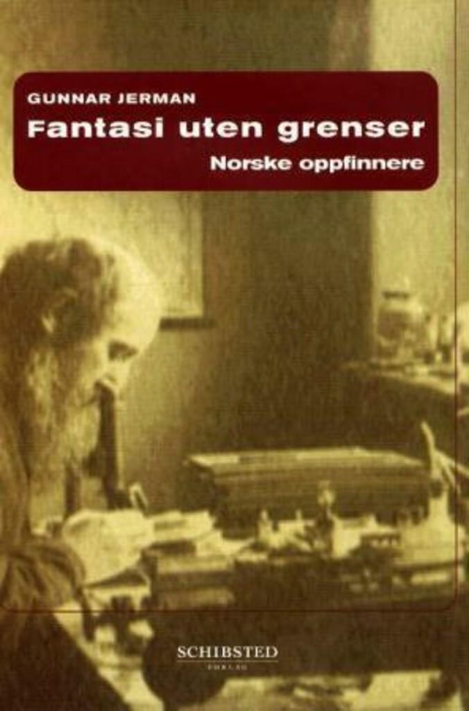 Fantasi uten grenser : norske oppfinnere